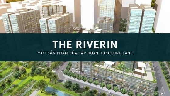 Hongkong Land chuẩn bị mở bán căn hộ The Riverin Thủ Thiêm